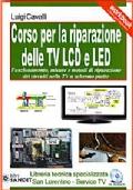 CORSO PER LA RIPARAZIONE delle TV LCD E LED SOLUZIONE GUASTI Spiegazione Misure sui Circuiti