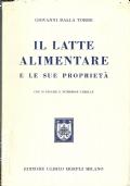 IL LATTE ALIMENTARE E LE SUE PROPRIETA' [ Presentazione del prof. Melchiorre Dechigi. Prima edizione. Milano, Ulrico Hoepli 1956 ].
