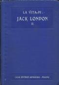 LA VITA DI JACK LONDON. Presentazione e traduzione dall'inglese di Gian Dauli. Volume Secondo. [ Milano, Casa Editrice Sonzogno della Società Anonima Alberto Matarelli, 15 febbraio 1929 ].