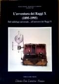L'AVVENTURA DEI RAGGI X (1895 - 1995) Dal radiologo Universale... all'universo dei Raggi X