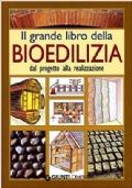 Il grande libro della bioedilizia. Dal progetto alla realizzazione