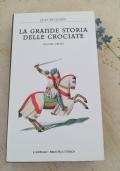 La grande storia delle crociate   vol.1