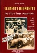 CLEMENTE BIONDETTI  Una storia lunga cinquant'anni... quattro volte primo alle Mille Miglia
