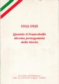 1943-1945 Quando il Francobollo diventa protagonista della Storia