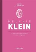 melanie klein la relazione madre-bambino, l'invidia e la gelosia
