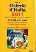 Osterie d'Italia 2011. 1080 locali Slow Food scelti da Bell'Italia. Terzo Volume. Mangiar bene all'aperto regione per regione