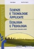 Agroambiente. Scienze e tecnologie applicate. Ecologia e pedologia