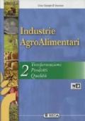 Industrie agroalimentari. Corso di chimica applicata, processi e trasformazioni 2