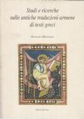 Studi e ricerche sulle antiche traduzioni armene di testi greci