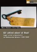 Gli ultimi ebrei di Rodi. Leggi razziali e deportazioni nel Dodecaneso italiano (1938-1948)