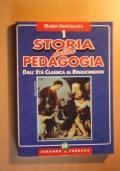 STORIA DELLA PEDAGOGIA volume 1 Dall'età classica al Rinascimento
