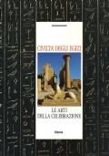 La civiltà degli Egizi - Le arti della celebrazioni