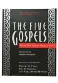 The Five Gospels What Did Jesus Really Say? The Search for the Authentic Words of Jesus