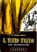 IL TEATRO ITALIANO NEL SETTECENTO. METASTASIO, GOLDONI, ALFIERI. UN MELODRAMMA, DUE COMMEDIE E DUE TRAGEDIE