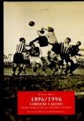 1896/1996 UDINESE CALCIO Cento anni di storia calcistica a Udine