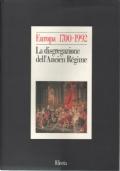 Europa 1700-1992. Vol. 1 - La disgregazione dell'Ancien régime