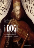 i DOGI. nei ritratti parlanti di Palazzo Ducale a Venezia. Ediz. a colori