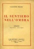 IL SENTIERO NELL'OMBRA. ROMANZO. PRIMA EDIZIONE - QUINTO MIGLIAIO