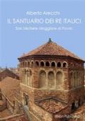 Il Santuario dei Re Italici. San Michele Maggiore di Pavia