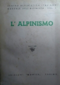L'alpinismo - Manuale dell'alpinista vol. 1