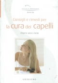 Consigli e rimedi per la cura dei capelli ( Serena Deri ) Gribaudo /gocce di benessere
