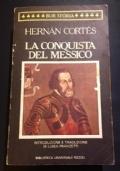 La conquista del Messico - Hernan Cortes -