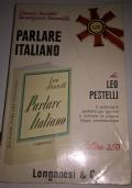 Parlare italiano. il prontuario perfetto per parlare e scrivere la propria lingua correttamente