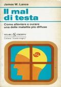 Il mal di testa - Come alleviare e curare una delle malattie piu' diffuse -(James L.vance ) - Sugarco 1978/1 edizione