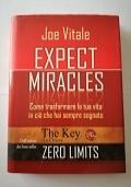 Expect miracles. Come trasformare la tua vita in ci� che hai sempre sognato