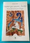 I numeri per vincere... La vita! Manuale di numerologia