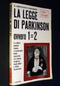 La legge di Parkinson ovvero 1 = 2