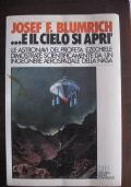 UFO - EXTRATERRESTRI - JOSEF F. BLUMRICH - E IL CIELO SI APRI' - aprì - MEB