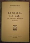 La guerra sui mari nel conflitto mondiale 1943 - 1945 . Copia Autografata.