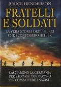 FRATELLI E SOLDATI - La vera storia degli ebrei che sconfissero Hitler