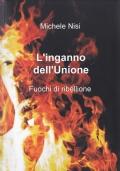 L'INGANNO DELL'UNIONE - FUOCHI DI RIBELLIONE