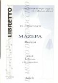 Mazepa (Mazeppa) opera in 3 atti (Libretto 15) Libretto di di Viktor Burenin e del compositore tratto dal poema epico Poltava di Aleksandr Puskin (LIBRETTI D'OPERA – CAJKOVSKIJ – ITALIANO – RUSSO – LINGUA ORIGINALE)