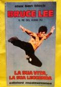 Bruce Lee. La sua vita, la sua leggenda