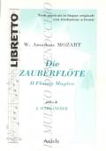 Die zauberflote (Il flauto magico): opera in due atti.  (Libretto 6) LIBRETTI D'OPERA – MOZART – ITALIANO – DEUTSCH – TEDESCO – LINGUA ORIGINALE