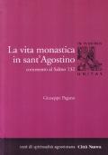 La vita monastica in sant'Agostino. Commento al Salmo 132