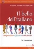 Il bello dell'italiano. La grammatica + La comunicazione e il testo + ITE + Didastore