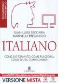 Italiano. Competenze linguistiche + Competenze testuali + I dubbi della lingua italiana + MEbook + C.D.I.