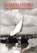 LA RIVIERA EUGANEA - Acque e territorio del canale Battaglia