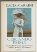 Cercando Emma Gustave Flaubert e la Signora Bovary: indagini attorno a un romanzo.