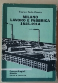 MILANO lavoro e fabbrica 1814-1915