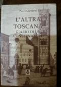 L'altra Toscana. Diario di un conservatore
