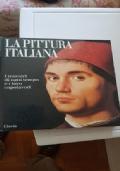 La pittura italiana. I maestri di ogni tempo e i loro capolavori