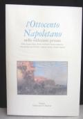 L'Ottocento Napoletano nelle collezioni private. Pitloo, Gigante, Palizzi, Morelli, De Gregorio, Rossano, Cammarano, Toma, Dalbono, Leto, De Nittis, Campriani, Michetti, Mancini, Migliaro.