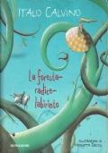 La foresta-radice-labirinto ( Italo Calvino ) Mondadori 2000