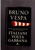 ITALIANI VOLTAGABBANA - Dalla prima guerra mondiale alla Terza Repubblica sempre sul carro dei vincitori