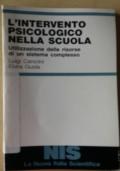 L'INTERVENTO PSICOLOGICO NELLA SCUOLA utilizzazione delle risorse di un sistema complesso